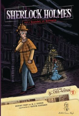 Sherlock Holmes and a Scandal in Bohemia (On the Case with Holmes and Watson Series #1)