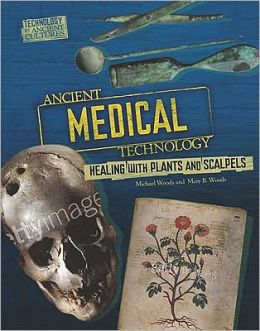 Ancient Medical Technology: From Herbs to Scalpels