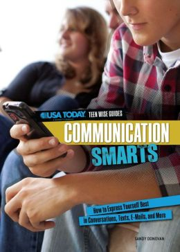 Communication Smarts: How to Express Yourself Best in Conversations, Texts, E-Mails, and More