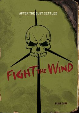Fight the Wind (After the Dust Settled Series)