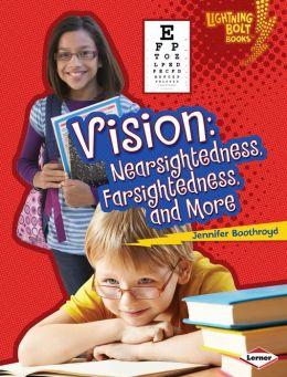 Vision: Nearsightedness, Farsightedness, and More