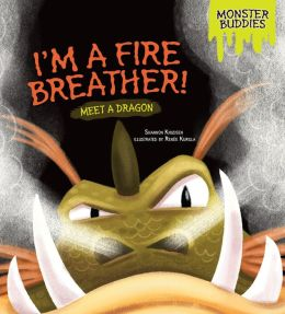 I'm a Fire Breather!: Meet a Dragon