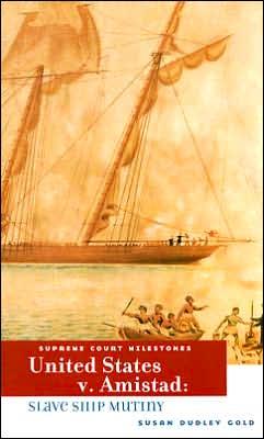 United States V. Amistad: Slave Ship Mutiny