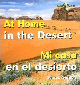 At Home in the Desert/Mi Casa en el Desierto