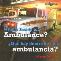What's Inside an Ambulance?/Que Hay Dentro de una Ambulancia?