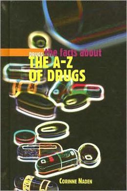 The Facts about the A-Z of Drugs