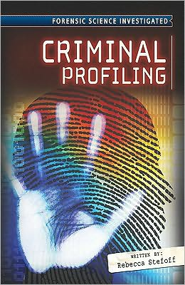 what is criminal profiling Criminal profiling: how it all began an unsolved kidnapping proved the value of psychology in crimesolving posted mar 23, 2014.