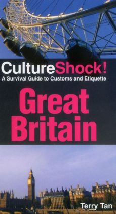 CultureShock! Great Britain: A Survival Guide to Customs and Etiquette