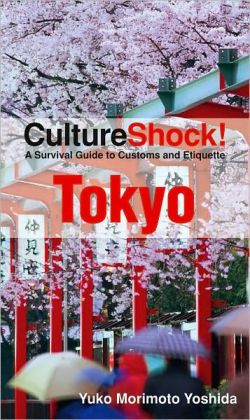 Tokyo: A Survival Guide to Customs and Etiquette