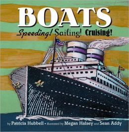 Boats: Speeding! Sailing! Cruising!