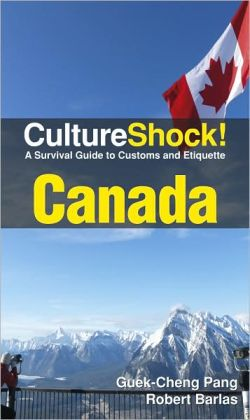 Culture Shock! Canada: A Survival Guide to Customs and Etiquette