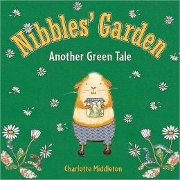 Nibbles' Garden: Another Green Tale