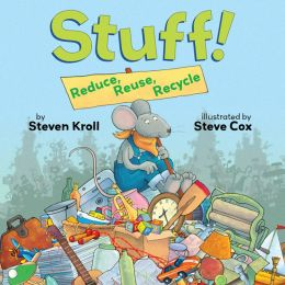 Stuff!: Reduce, Reuse, Recycle