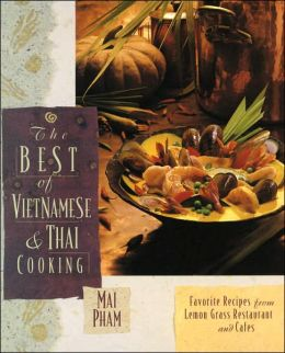 Best of Vietnamese and Thai Cooking: Favorite Recipes from Lemon Grass Restaurant and Cafes