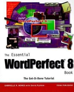 The Essential WordPerfect 8 Book: The Get It Done Tutorial