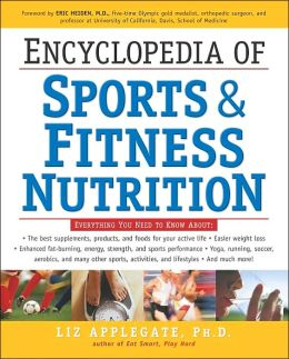 Encyclopedia of Sports Nutrition: The Ultimate Guide for Peak Performance