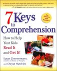 Book Cover Image. Title: 7 Keys to Comprehension:  How to Help Your Kids Read It and Get It!, Author: Susan Zimmermann