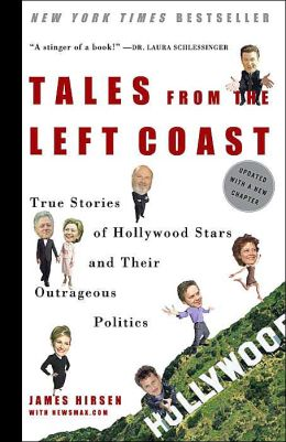 Tales from the Left Coast: True Stories of Hollywood's Stars and Their Outrageous Politics