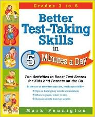 Better Test-Taking Skills in 5 Minutes a Day: Fun Activities to Boost Test Scores for Kids and Parents