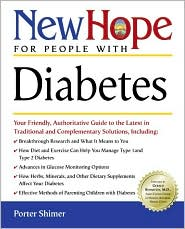 New Hope for People with Diabetes: Your Friendly, Authoritative Guide to the Latest in Traditional and Complementary Solutions