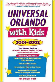 Universal Orlando with Kids, 2001: Your Ultimate Guide to Orlando's Universal Studios, Citywalk, and Islands of Adventure