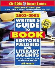 Writer's Guide to Book Editors, Publishers and Literary Agents, 2002-2003: Who They Are! What They Want! and How to Win Them Over!