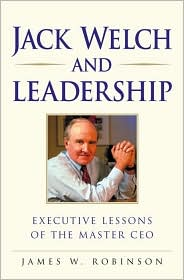 Jack Welch on Leadership: Executive Lessons from the Master CEO