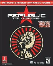 Republic: The Revolution: Prima's Official Strategy Guide
