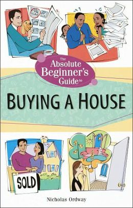 The Absolute Beginner's Guide to Buying a House