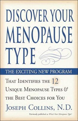 Discover Your Menopause Type: The Exciting New Program That Identifies The 12 Unique Menopause Types And The Best Choices For You