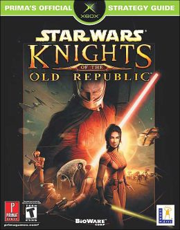 Star Wars: Knights of the Old Republic: Prima's Official Strategy Guide