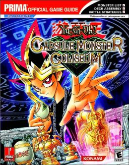 Yu-GI-Oh! Capsule Monster Coliseum: Prima's Official Strategy Guide