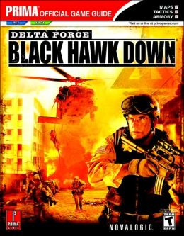 Delta Force: Black Hawk Down: Prima Official Game Guide