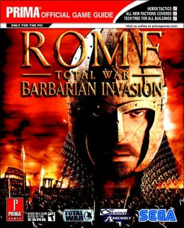 Rome: Total War - Barbarian Invasion: Prima Official Game Guide