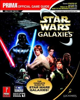 Star Wars Galaxies: The Complete Guide