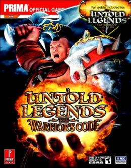 Untold Legends: Brotherhood of the Blade and the Warrior's Code: Prima Official Game Guide