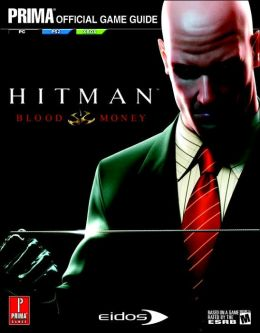 Hitman: Blood Money: Prima Official Game Guide