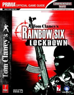 Tom Clancy's Rainbow Six Lockdown (PC): Prima Official Game Guide