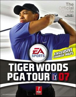 Tiger Woods PGA Tour '07: Prima Official Game Guide