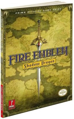 Fire Emblem: Shadow Dragon: Prima Official Game Guide