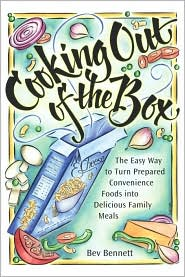 Cooking Out of the Box: The Easy Way to Turn Prepared Convenience Foods into Delicious Family Meals