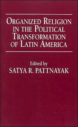 Organized Religion in the Political Transformation of Latin America