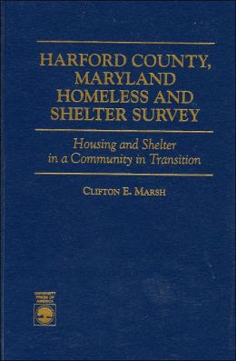 Harford County, Maryland Homeless and Shelter Survey: Housing and Shelter in a Community in Transition