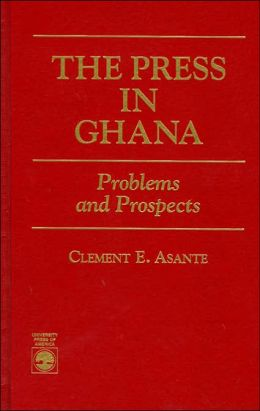 Press in Ghana; Problems and Prospects