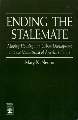 Ending the Stalemate: Moving Housing and the Urban Development into the Mainstream of America's Future