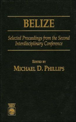 Belize: Selected Proceedings from the Second Interdisciplinary Conference