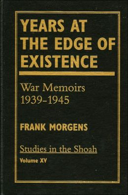 Years at the Edge of Existence: War Memoirs, 1939-1945