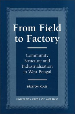 From Field to Factory: Community Structure and Industrialization in West Bengal