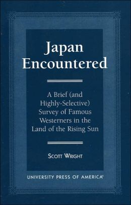 Japan Encountered: A Brief (and Highly-Selective) Survey of Famous Westerners in the Land of the Rising Sun