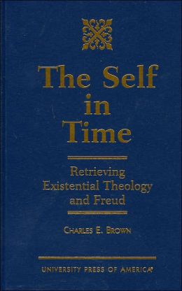 Self in Time: Retrieving Existential Theology and Freud